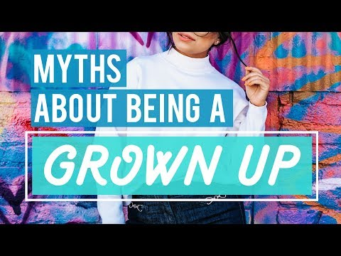 8 Myths About Adulthood That Are Holding You Back | The Financial Diet