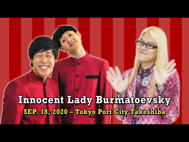 Innocent Lady Burmatoevsky – SEP. 18, 2020 – Tokyo Port City Takeshiba