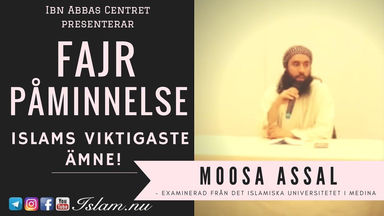 Islams viktigaste ämne | Fajr Påminnelse med Moosa Assal