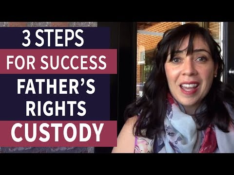 Father's Rights in Child Custody: 3 Steps For Success