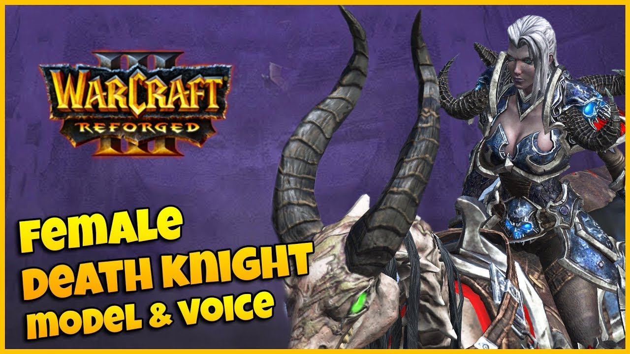 Undead Female Death Knight Voice Overs Warcraft 3 Reforged Beta