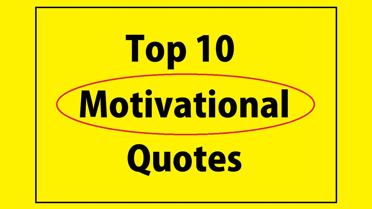 Top 10 Best Motivational Quotes | Best Motivational Quotes ...