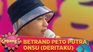 Download Betrand Peto Putra Onsu (DERITAKU) - Goyang in (19/1)