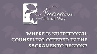 Where is nutritional counseling offered in Sacramento