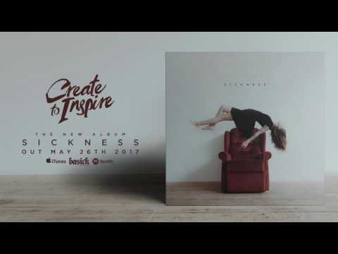 CREATE TO INSPIRE - Sickness (Official HD Audio - Basick Records)