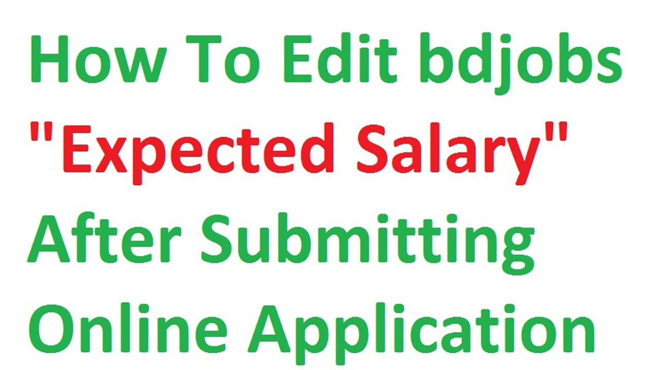 How To Change Bdjobs Expected Salary After Submitting Online