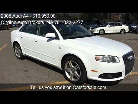 Malden Auto Brokers >> 2008 Audi A4 For Sale In Malden Ma 02148 At The Cityline Au