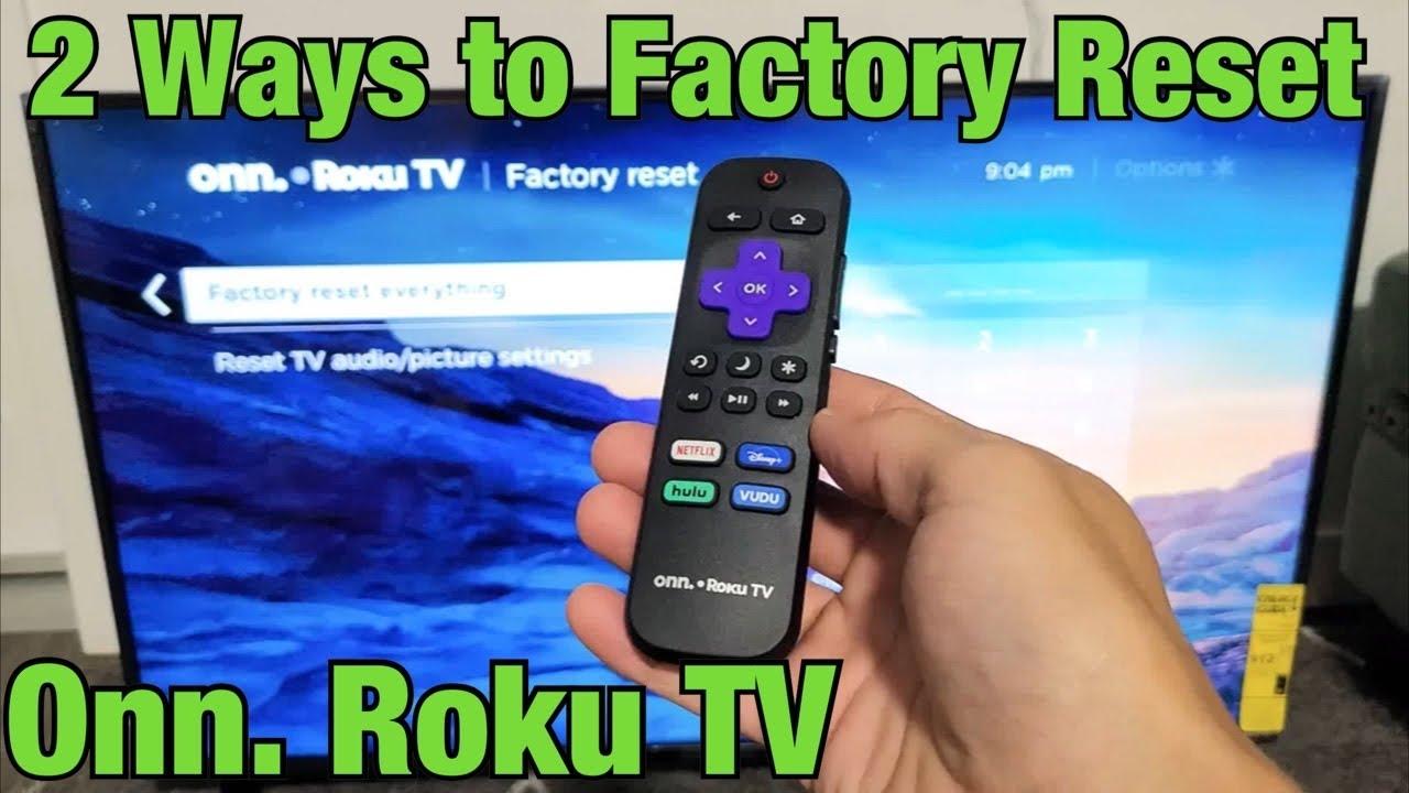 22 Ways to Factory Reset (Onn. Roku TV)