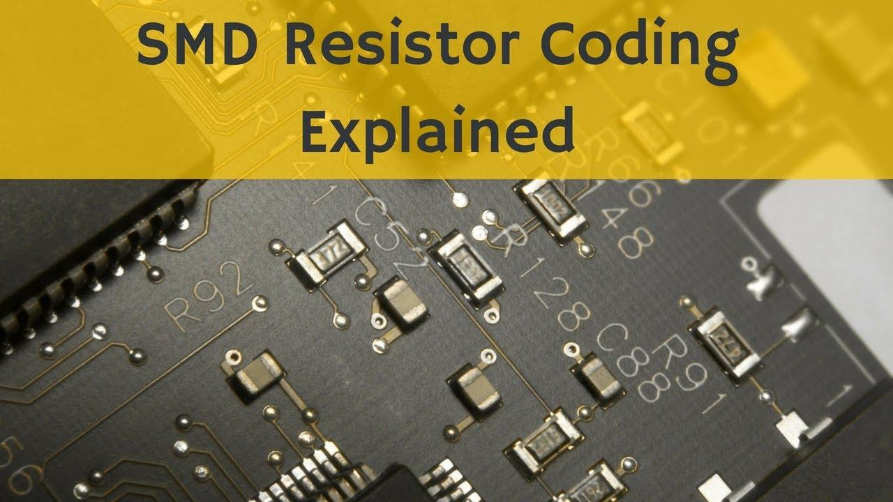 SMD Resistor Coding Explained