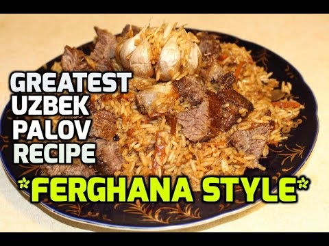 How To Make FERGHANA Style UZBEK PLOV (Osh, Palov, Pilau, Pilaf) - Original Recipe