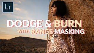 How to Dodge & Burn in LIGHTROOM | Luminance Range Masking