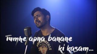 Tumhe Apna Banane Ki Kasam | Sajan Patel | Ft. Soumil Pandit
