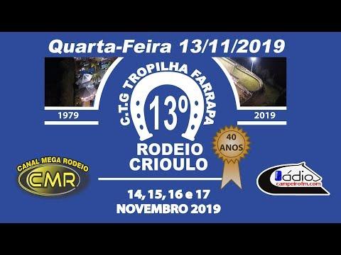 13º Rodeio Crioulo do CTG Tropilha Farrapa - Quarta 13-11-2019 - Lajeado-RS