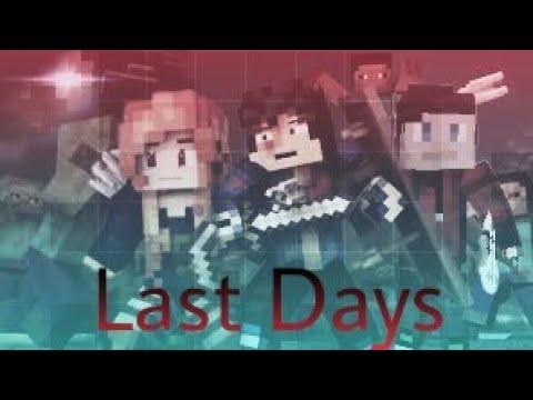 """Last Days""-A Minecraft Story/Animation"