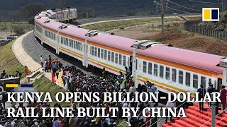 Kenya opens massive US$1.5 billion railway project funded and built by China
