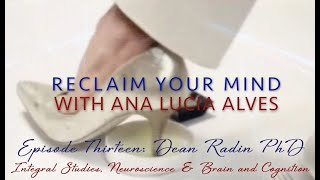 EP13 Dean Radin PhD for 'Reclaim Your Mind' with Ana Lucia Alves