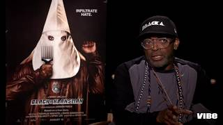 Spike Lee Explains How BlacKkKlansman Was Made | VIBE