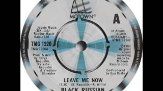 Black Russian - Leave me now (1980)
