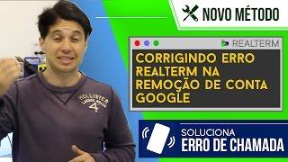 Corrigindo Erro Realterm na Remoção de Conta Google