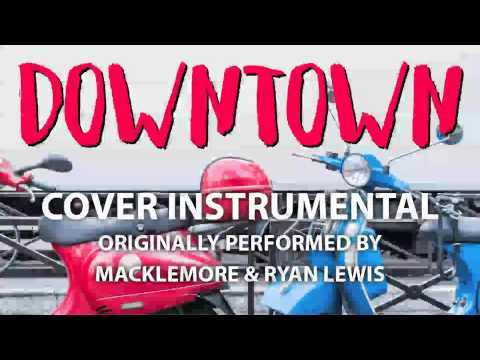 Downtown (Cover Instrumental) [In the Style of Macklemore & Ryan Lewis]
