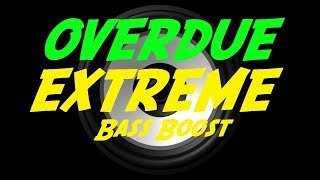 EXTREME BASS BOOST OVERDUE - METRO BOOMIN FT. TRAVIS SCOTT
