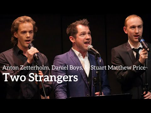 Daniel Boys, Stuart Matthew Price, Anton Zetterholm - TWO STRANGERS (Kerrigan-Lowdermilk)