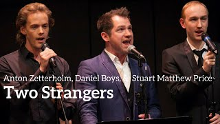 Daniel Boys, Stuart Matthew Price, Anton Zetterholm - TWO STRANGERS (Kerrigan-Lowdermilk)