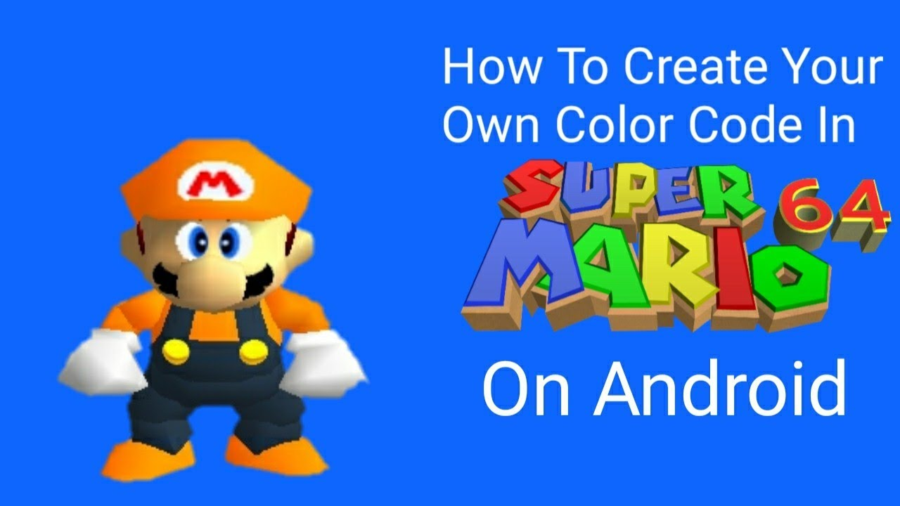 How To Create Your Own Color Code In Super Mario 64 On Android
