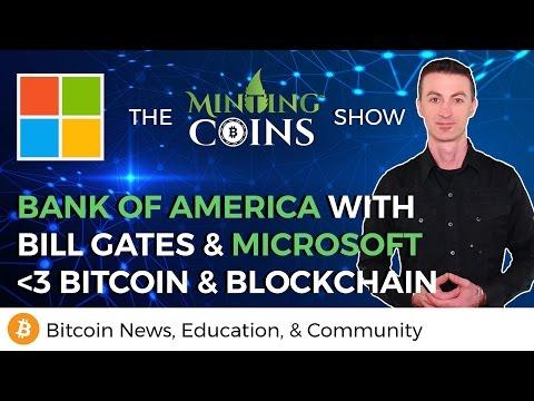 Bill Gates & Microsoft + Bank of America for Bitcoin & Blockchain