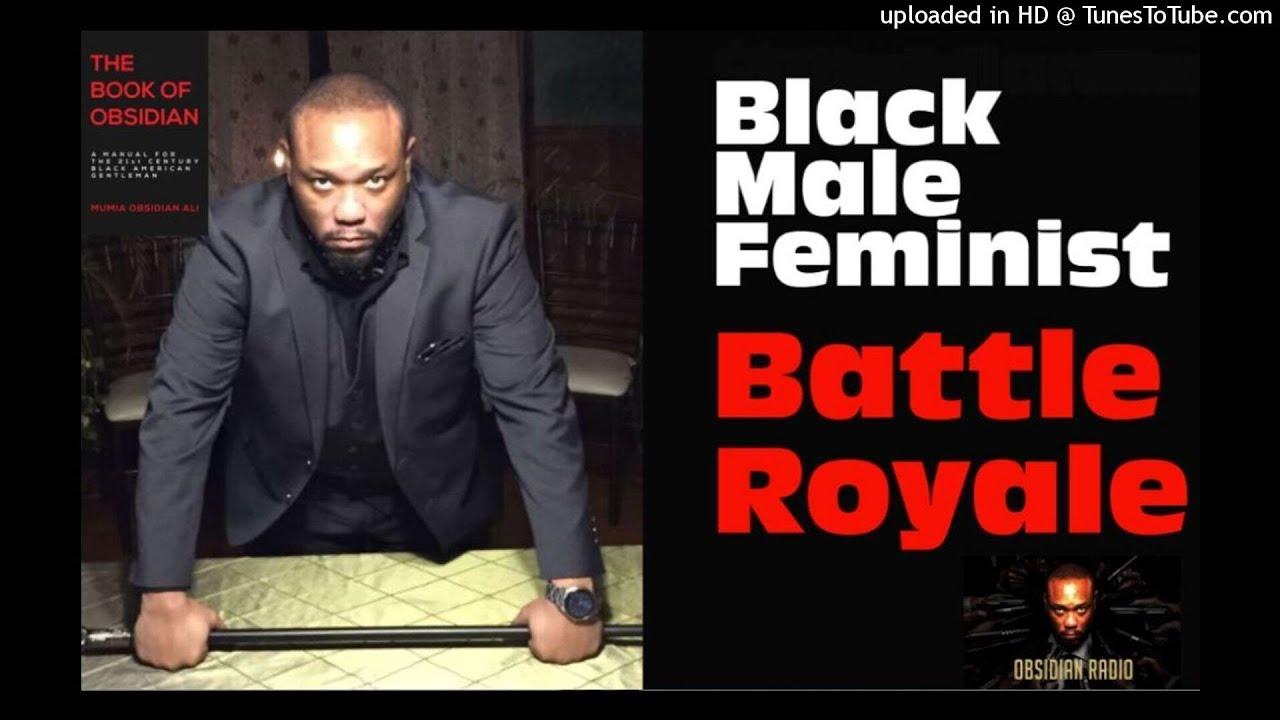 Black Male Feminist Battle Royale