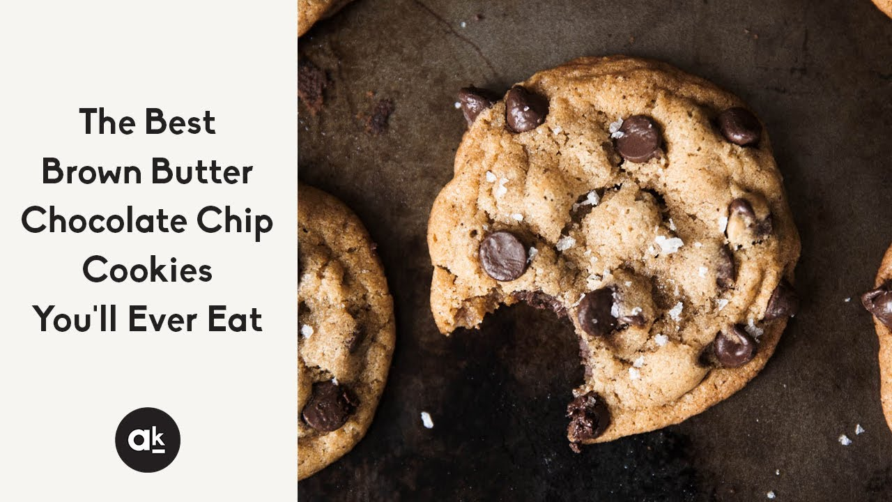 The Best Brown Butter Chocolate Chip Cookies Ambitious Kitchen