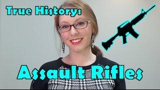True History of Assault Rifles