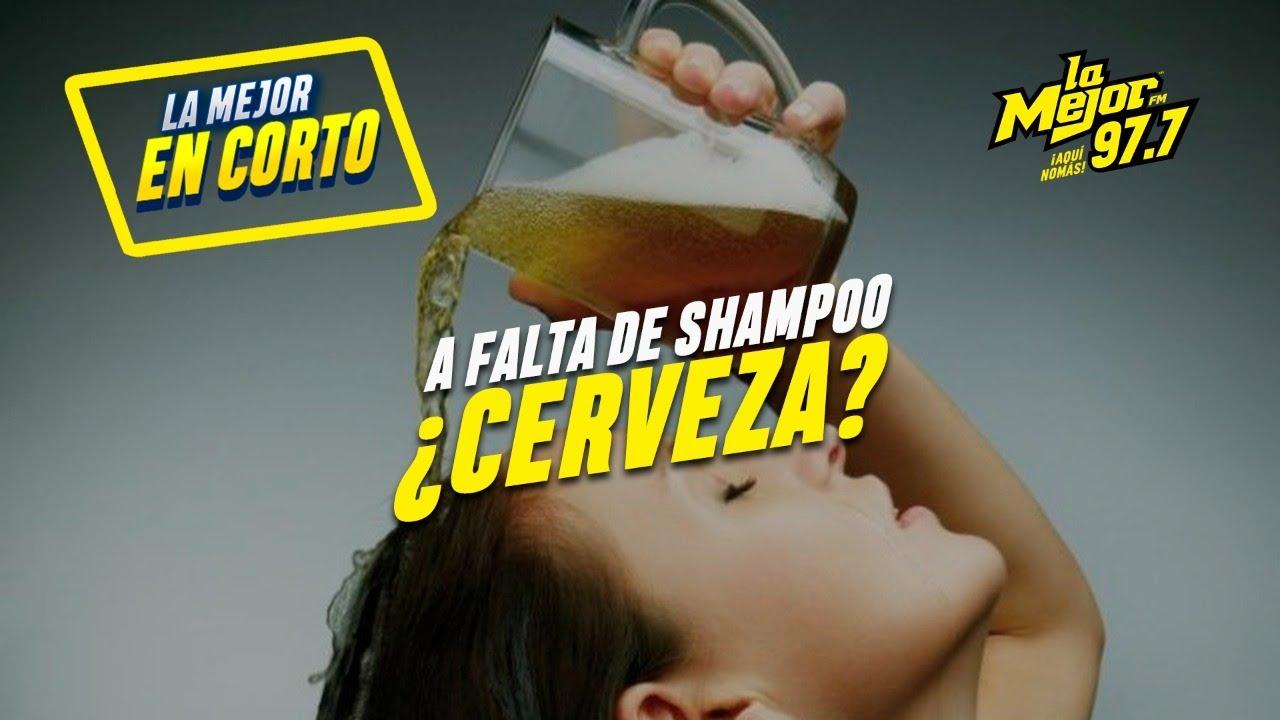 A falta de shampoo ¿Cerveza?