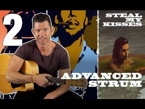 'Steal My Kisses' - Part 2 - Advanced Strumming Pattern