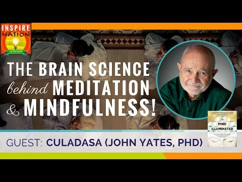 🌟CULADASA: The Brain Science Behind Meditation & Mindfulness & How to Get Started!   JOHN YATES, PHD
