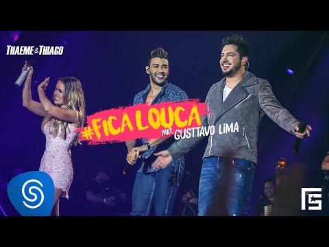 Thaeme & Thiago – Fica Louca ft. Gusttavo Lima