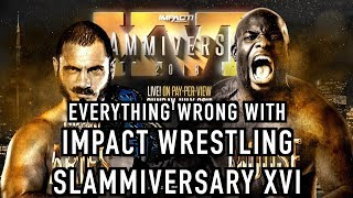 Episode #365: Everything Wrong With IMPACT WRESTLING: Slammiversary XVI