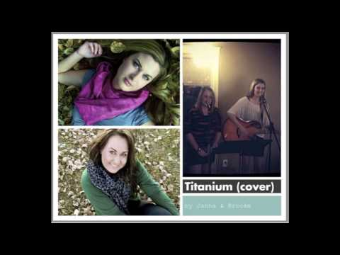 Titanium by David Guetta (cover) Janna & Brooke