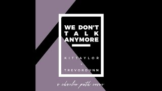 "Charlie Puth - ""We Don't Talk Anymore"" (Kit Taylor + Trevor Dunn cover)"