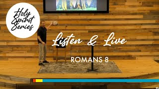 3/21 - The Holy Spirit | Listen and Live! (Rom 8)