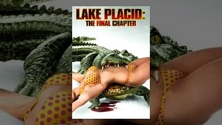 Lake Placid: The Final Chapter (unrated) (VF)