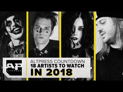 18 Artists to Watch in 2018: ALTPRESS COUNTDOWN Mp3