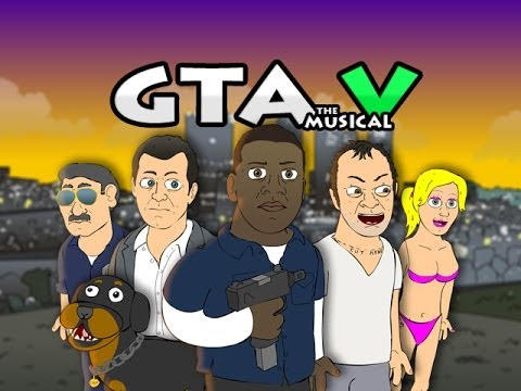 ♪ GRAND THEFT AUTO 5 THE MUSICAL - GTA V Rap Parody