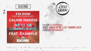 Space Jungle Vs We Ll Be Comming Back Diego Mottola Mashup