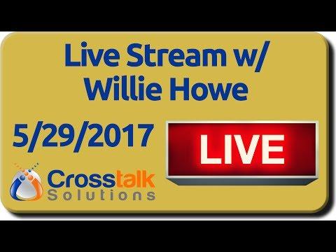 Live Stream w/Willie Howe - 5/29/2017