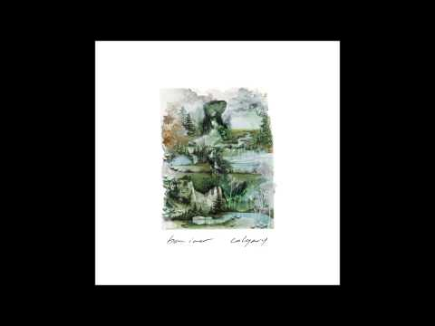 Bon Iver - Calgary/ I Can't Make You Love Me/ Nick of Time (2011) Single Release