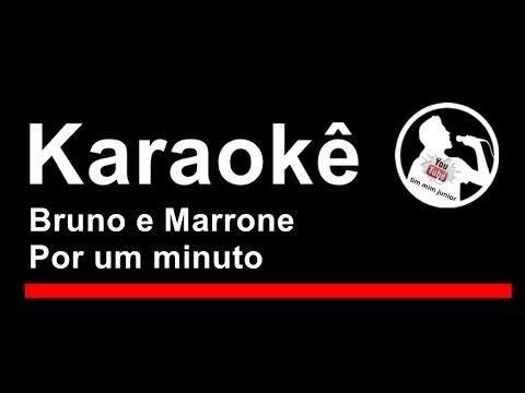 Bruno e Marrone Por um minuto Karaoke