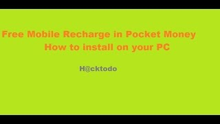 Free Mobile Recharge in Pocket Money How to install on your PC