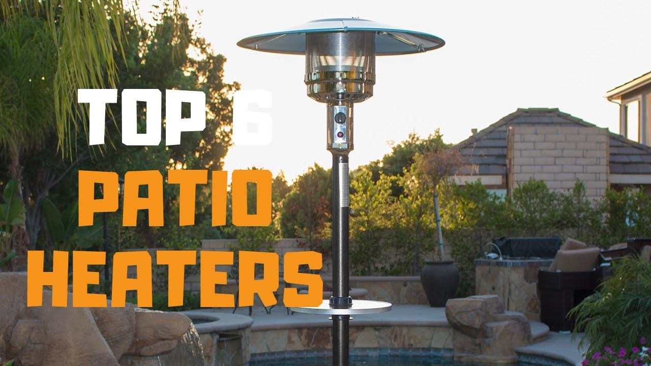 best patio heater in 2019 top 6 patio heaters review
