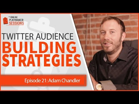 OPP21 - Adam Chandler - Audience Building Strategies to Attract Leads